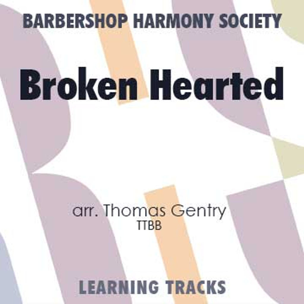 Broken Hearted (TTBB) (arr. Gentry) - CD Learning Tracks for 7385