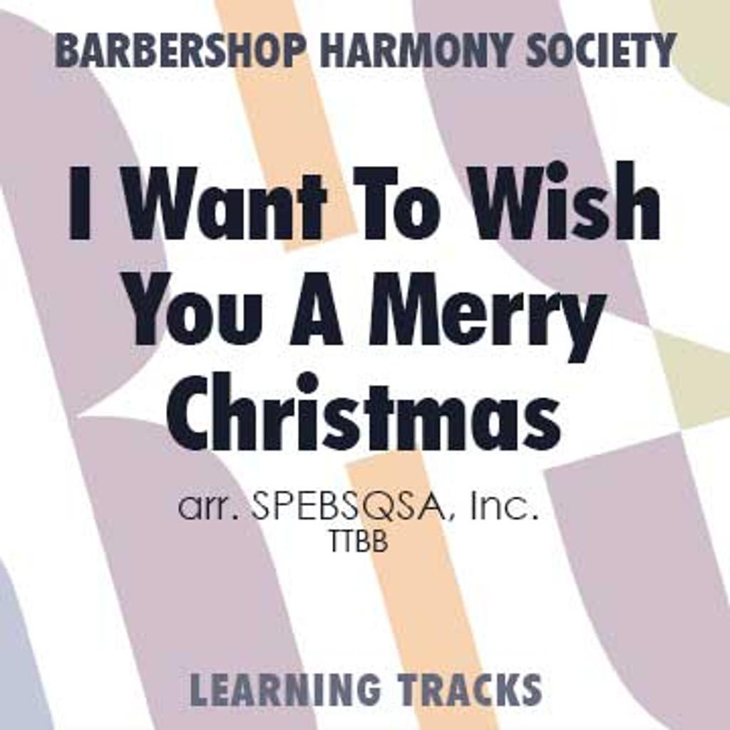 I Want To Wish You A Merry Christmas (TTBB) (arr. BHS) - CD Learning Tracks for 7699
