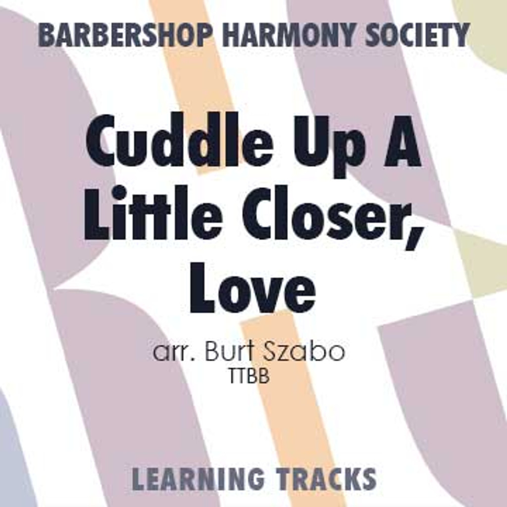 Cuddle Up A Little Closer, Love (TTBB) (arr. Szabo) - CD Learning Tracks for 8083