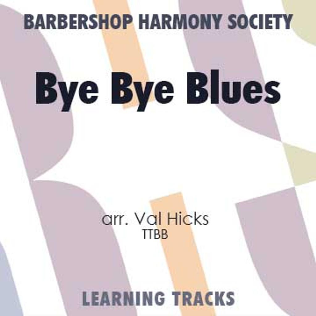 Bye Bye Blues (TTBB) (arr. Hicks) - CD Learning Tracks for 7068