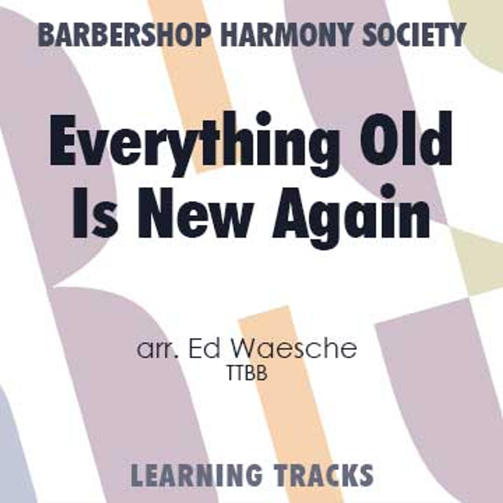 Everything Old Is New Again (TTBB) (arr. Waesche) - CD Learning Tracks for 7389