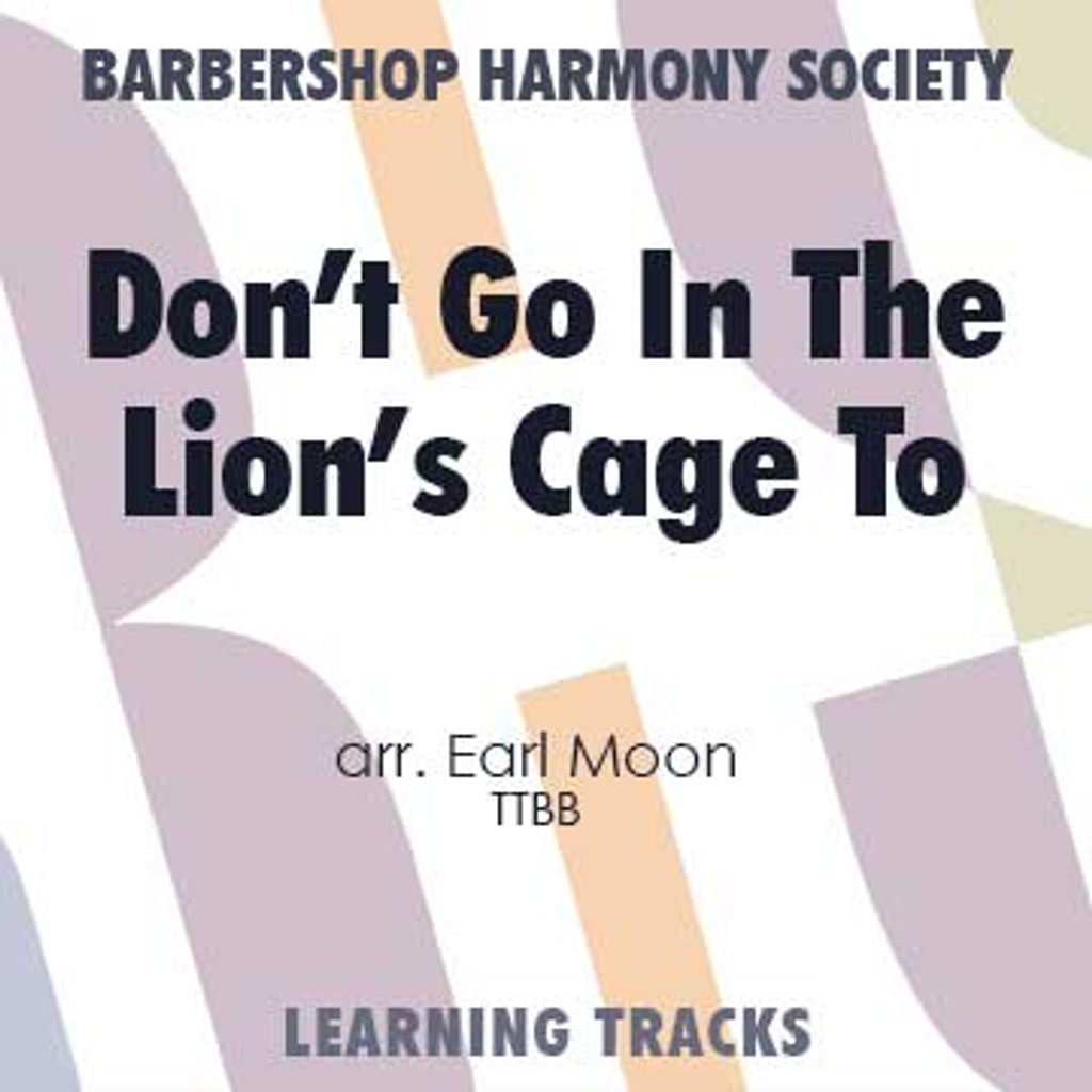 Don't Go in the Lion's Cage Tonight (TTBB) (arr. Moon) - CD Learning Tracks for 8077
