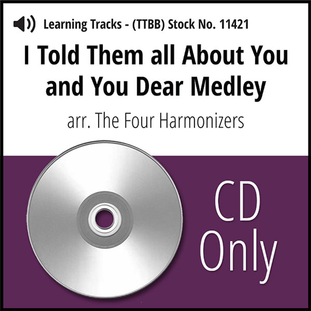 I Told Them All About You & You Dear Medley (TTBB) (arr. Four Harmonizers) - CD Learning Tracks for 8843