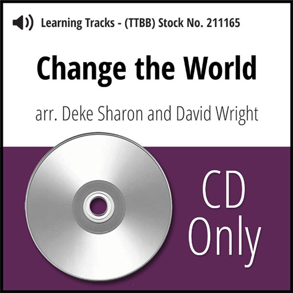 Change the World (TTBB) (arr. Sharon & Wright) - CD Learning Tracks for 211164