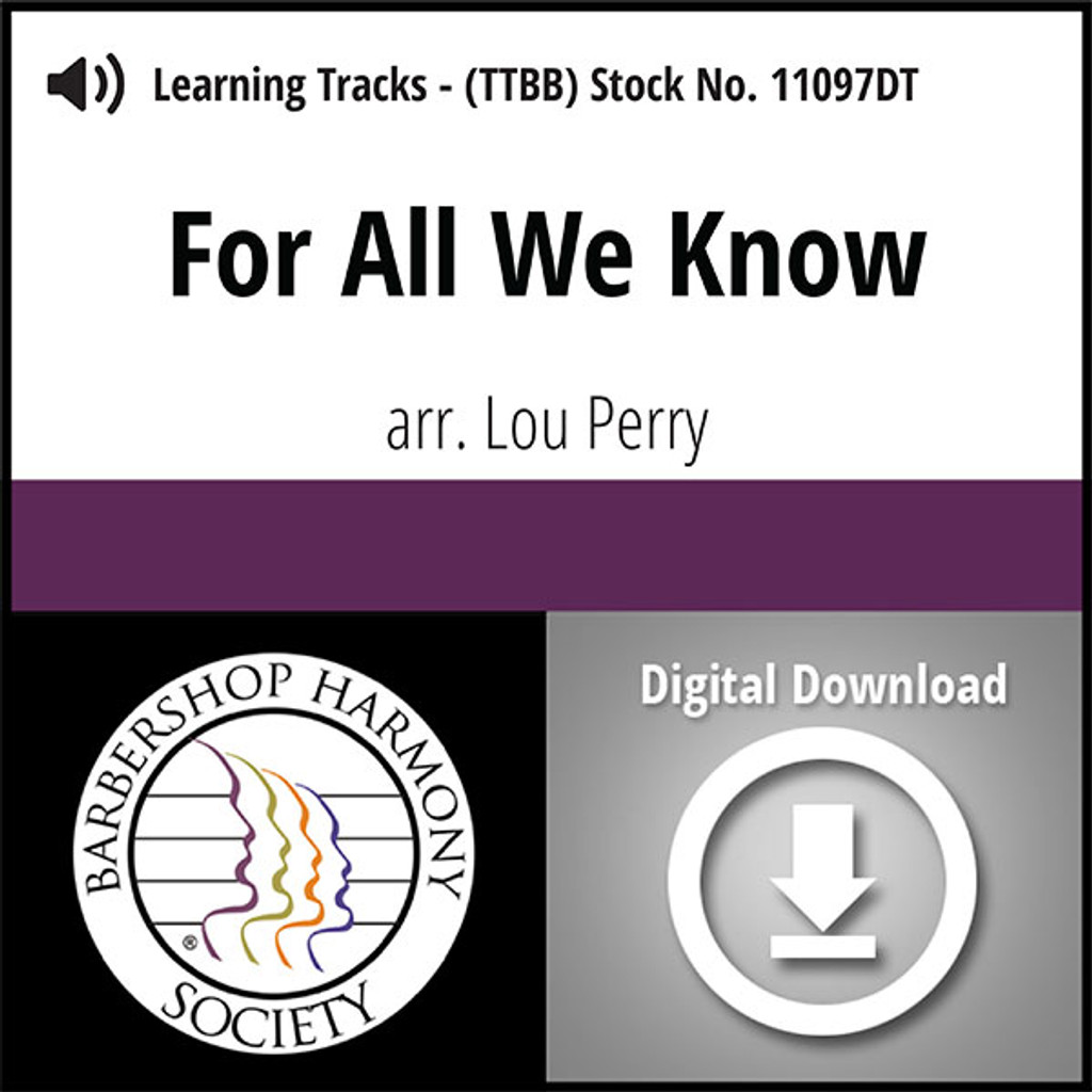 For All We Know (TTBB) (arr. Perry) - Digital Learning Tracks - for 7397