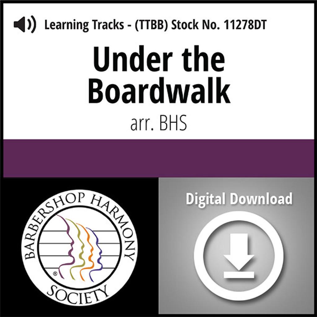 Under the Boardwalk (Hx) (TTBB) (arr. BHS) - Digital Learning Tracks - for 8605