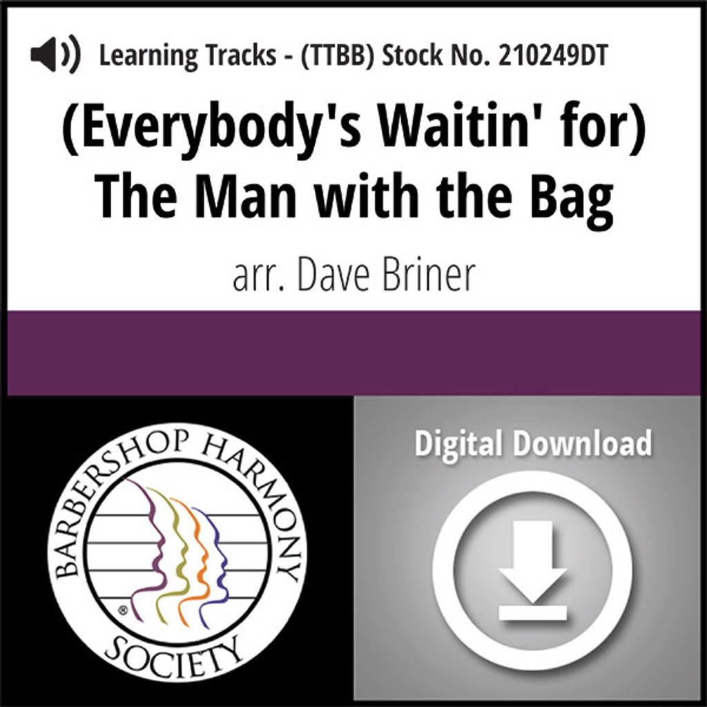 (Everybody's Waitin' for) The Man with the Bag (TTBB) (arr. Briner) - Digital Learning Tracks - for 210248