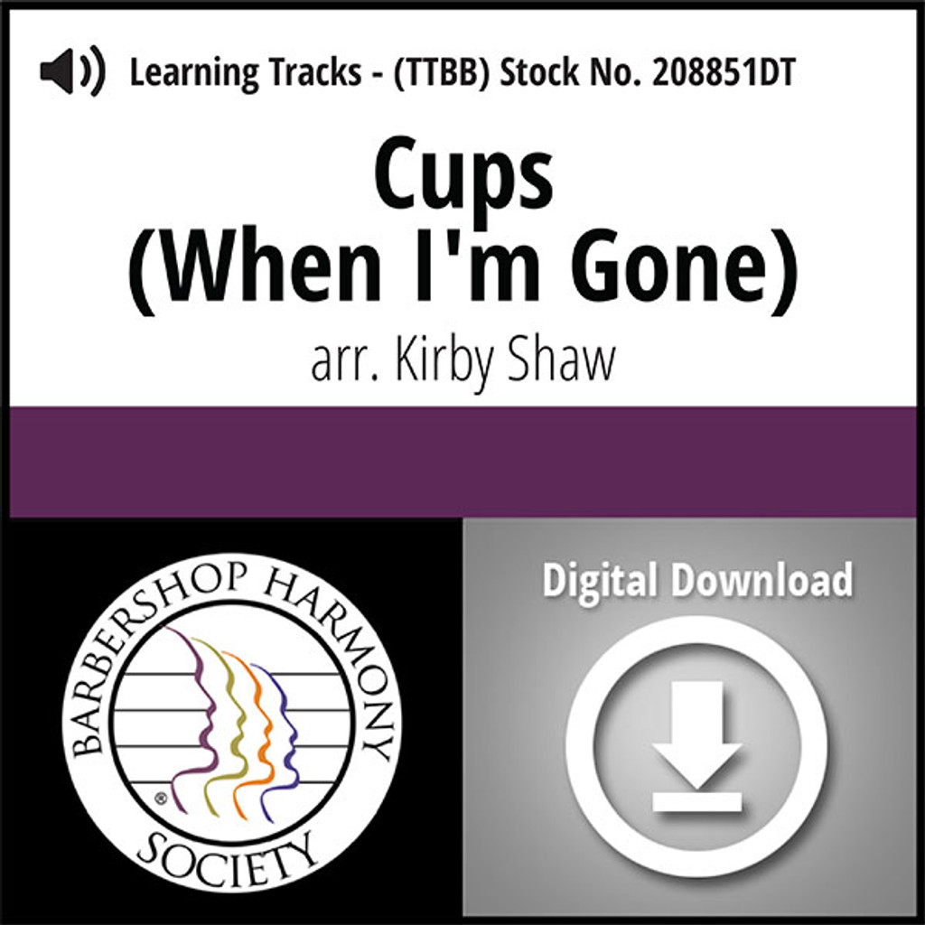 Cups (When I'm Gone) (TTBB) (arr. Shaw) - Digital Learning Tracks - for 208850