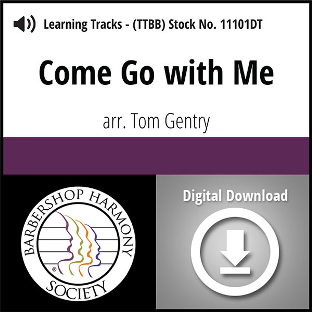 Come Go with Me (TTBB) (arr. Gentry) - Digital Learning Tracks - for 200352