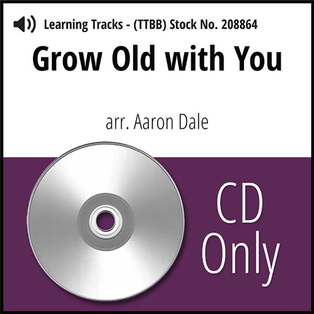Grow Old with You (TTBB) (arr. Dale) - CD Learning Tracks for 208863