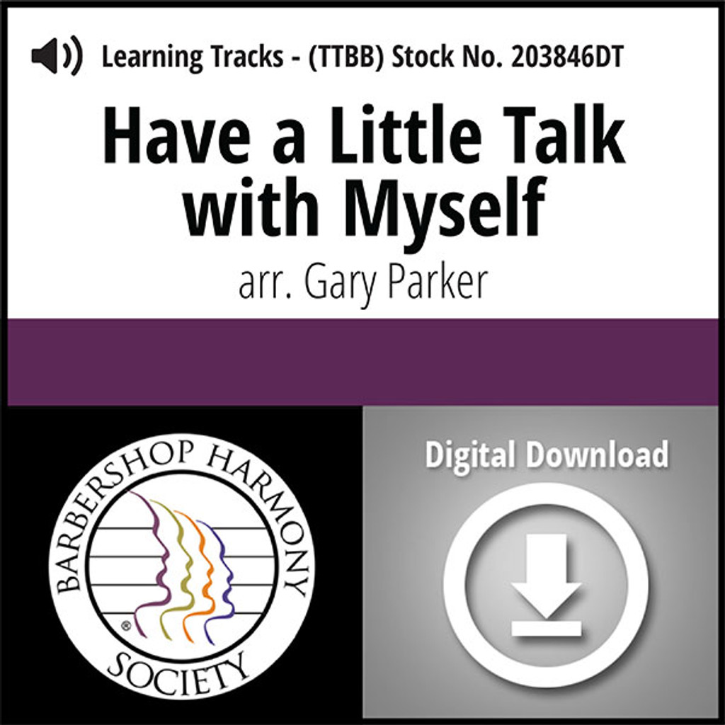 Have a Little Talk with Myself (TTBB) (arr. Parker) - Digital Learning Tracks - for 203480