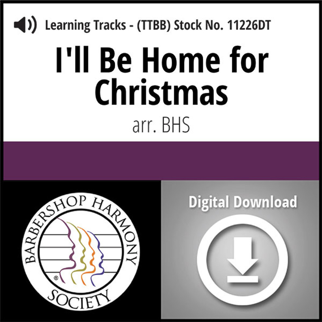 I'll Be Home For Christmas (TTBB) (arr. BHS) - Digital Learning Tracks for 7626