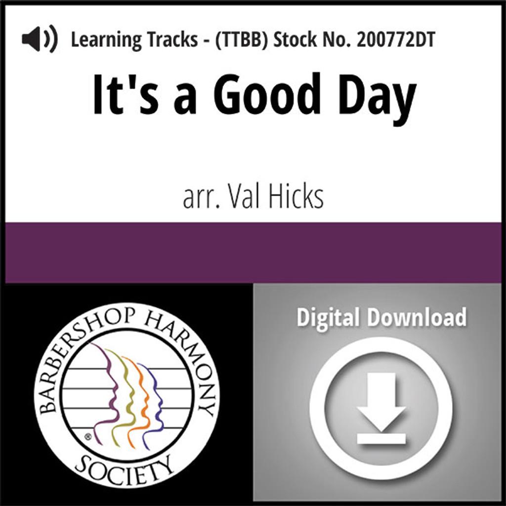 It's A Good Day (TTBB) (arr. Hicks) - Digital Learning Tracks for 200745