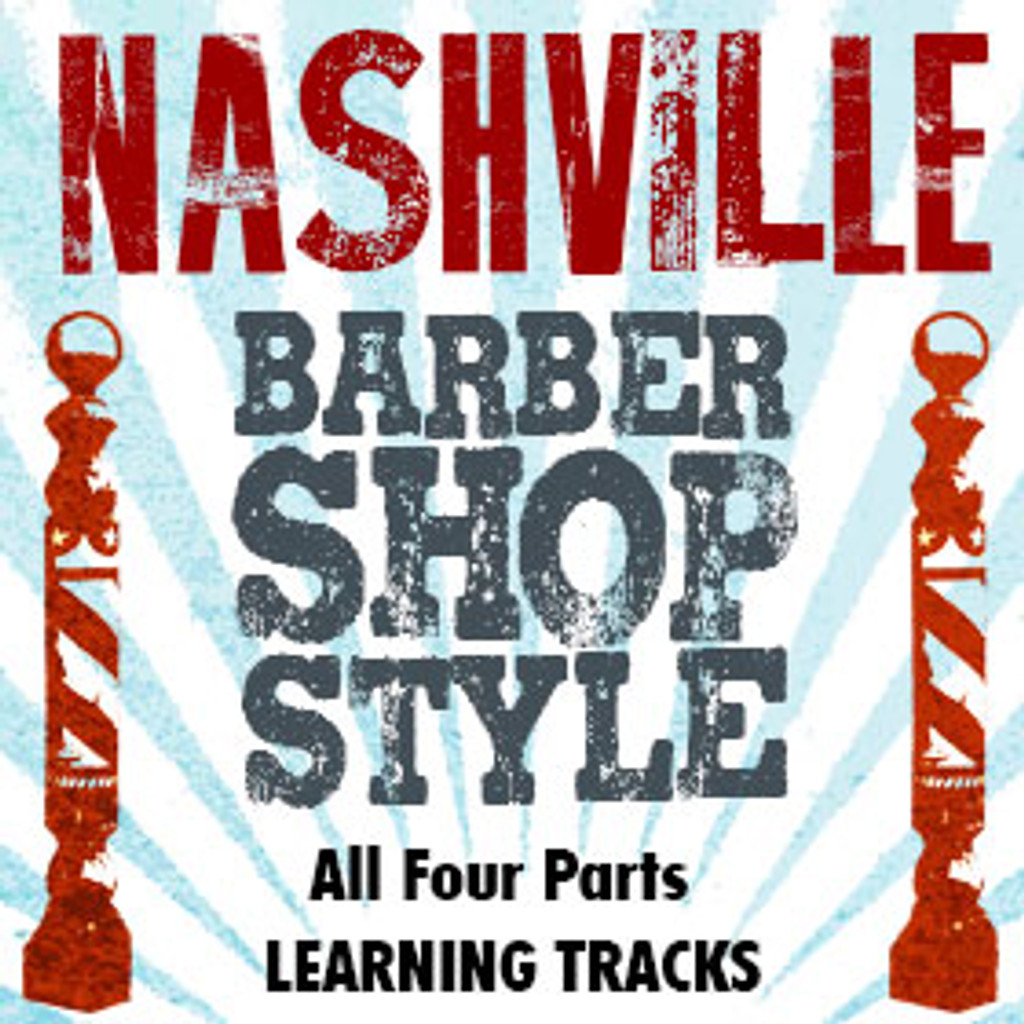 Nashville Barbershop Style (All 4 Parts) - Digital Learning Tracks for 210616