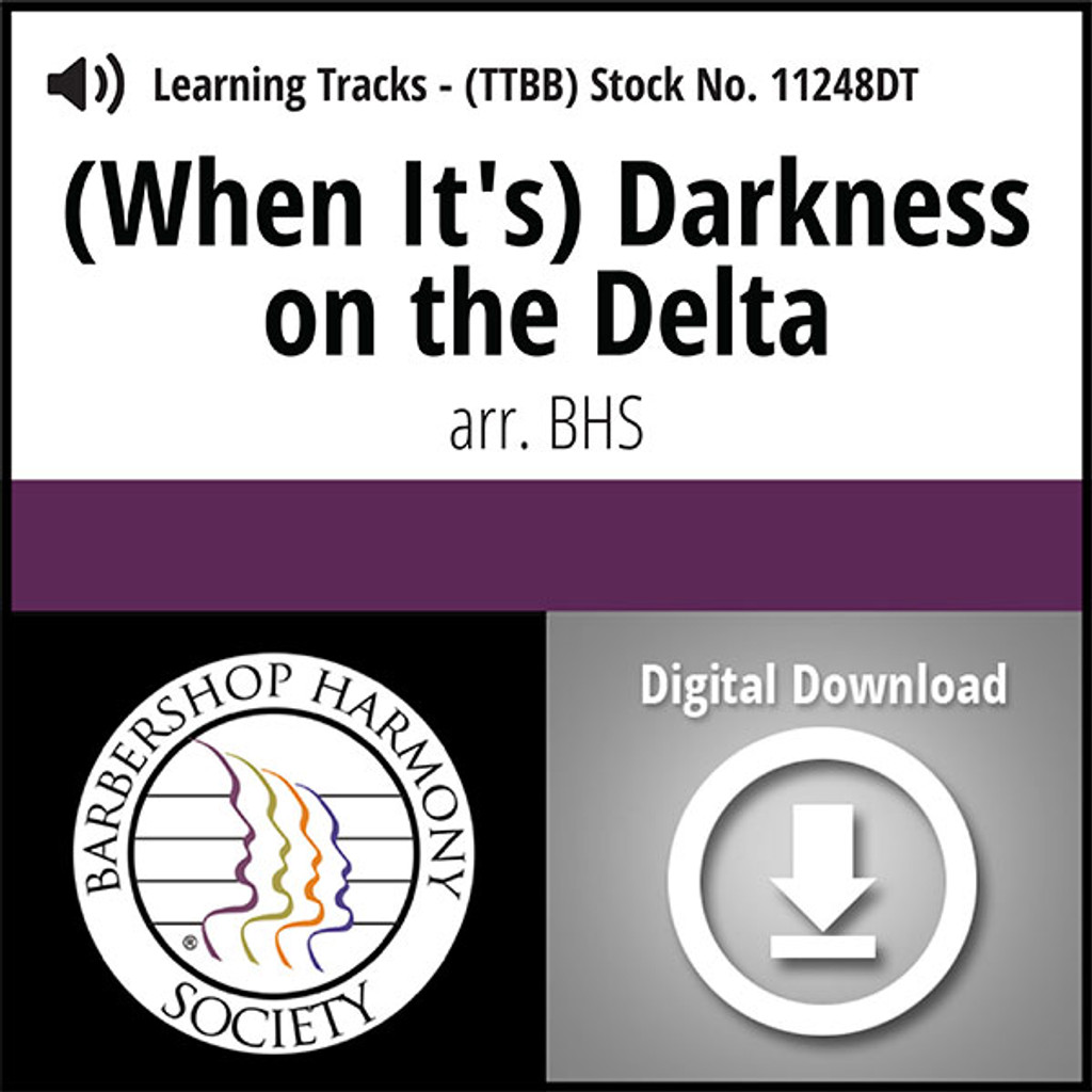 (When It's) Darkness On The Delta (TTBB) (arr. BHS) - Digital Learning Tracks for 7706