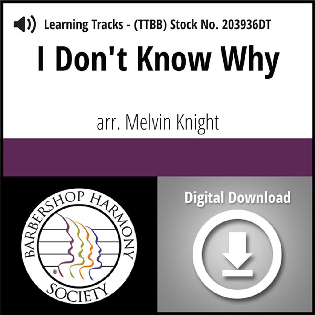 I Don't Know Why (I Just Do) (TTBB) (arr. Knight) - Digital Learning Tracks for 209936