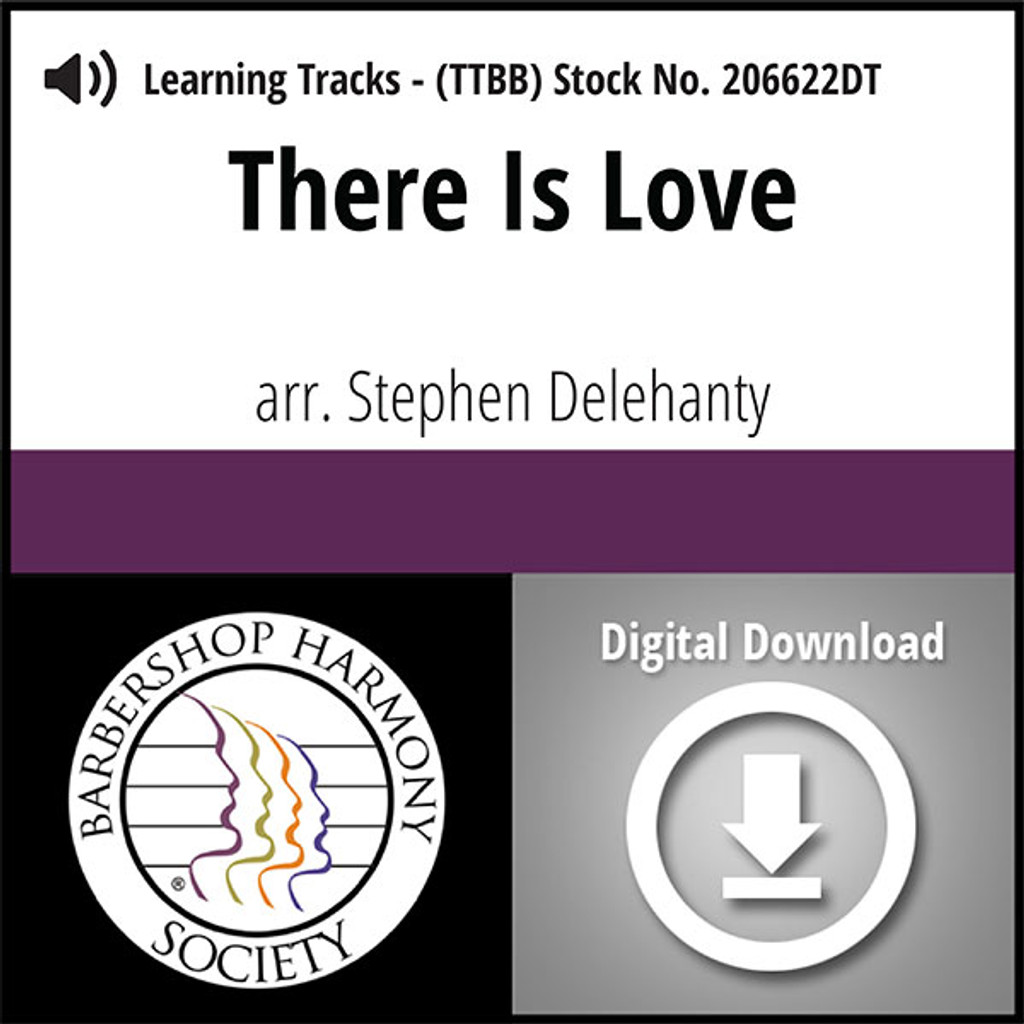 There is Love (Wherever There is Song) (TTBB) (arr. Delehanty) - Digital Learning Tracks for 206095