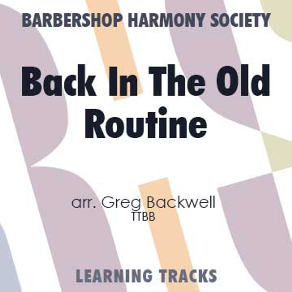Back In The Old Routine (TTBB) (arr. Backwell) - Digital Learning Tracks for 8829