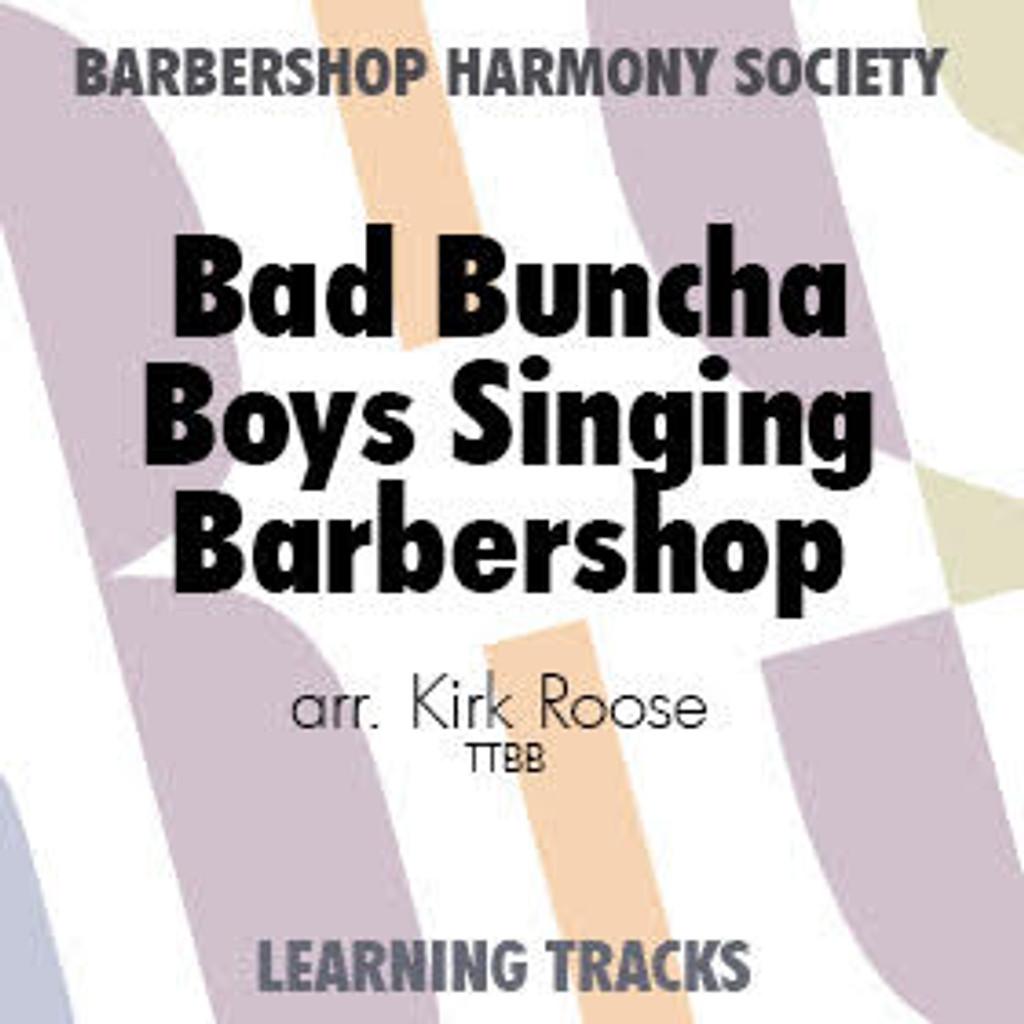 Bad Buncha Boys Singin' Barbershop  (TTBB) (arr. Roose) - Digital Learning Tracks for 8604