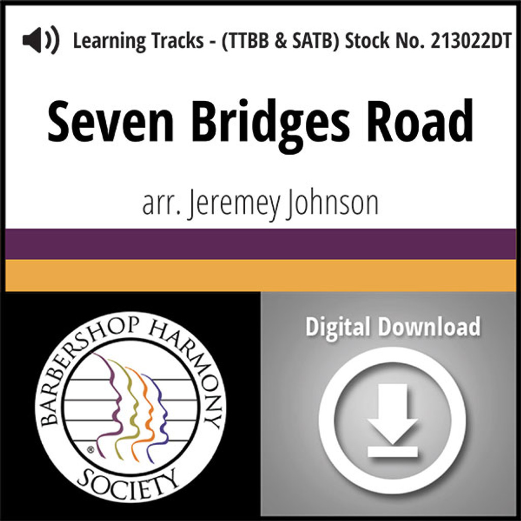 Seven Bridges Road (TTBB & SATB) (arr. Johnson) - Digital Learning Tracks for 213021 & 213023