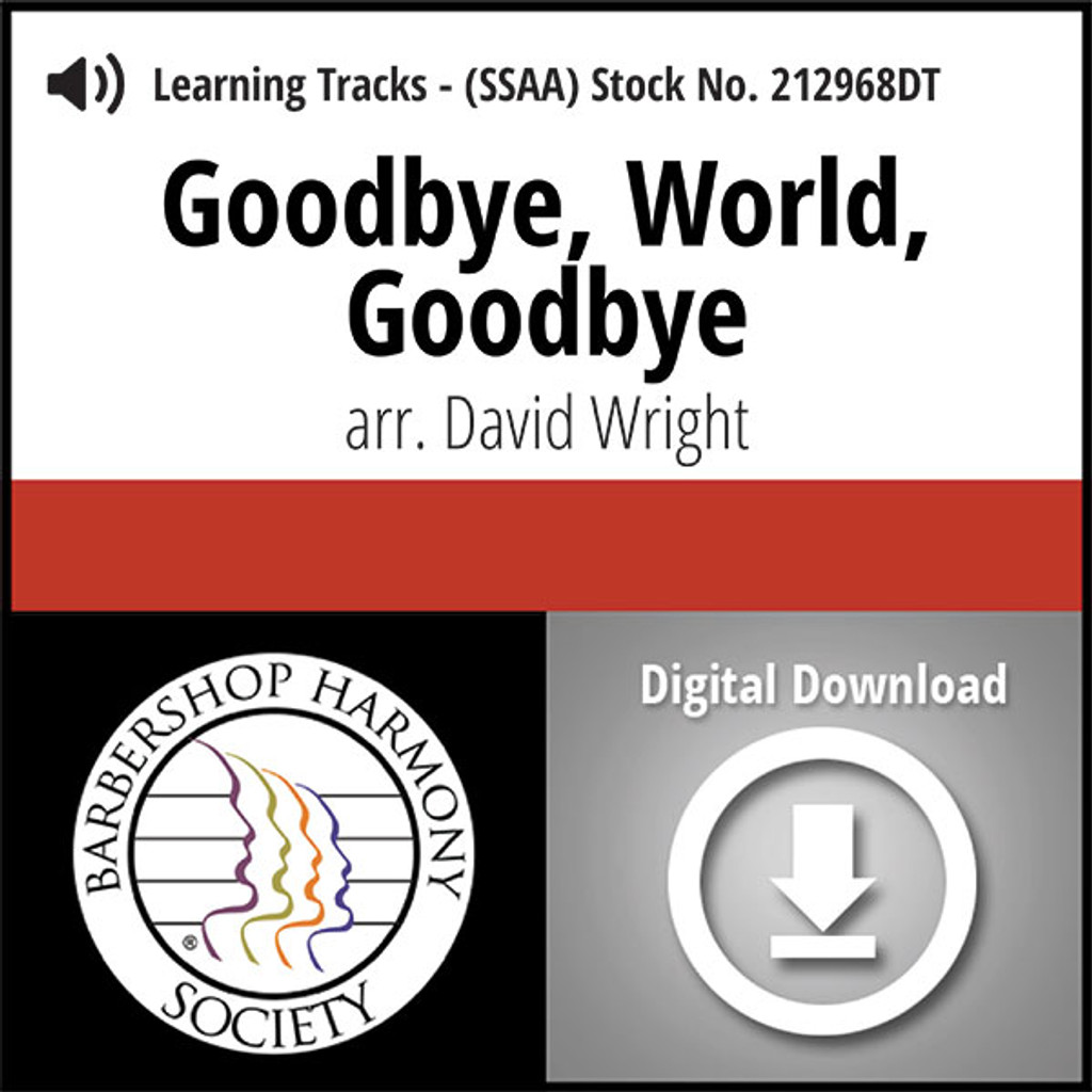 Goodbye, World, Goodbye (SSAA) (arr. Wright) - Digital Learning Tracks for 212697