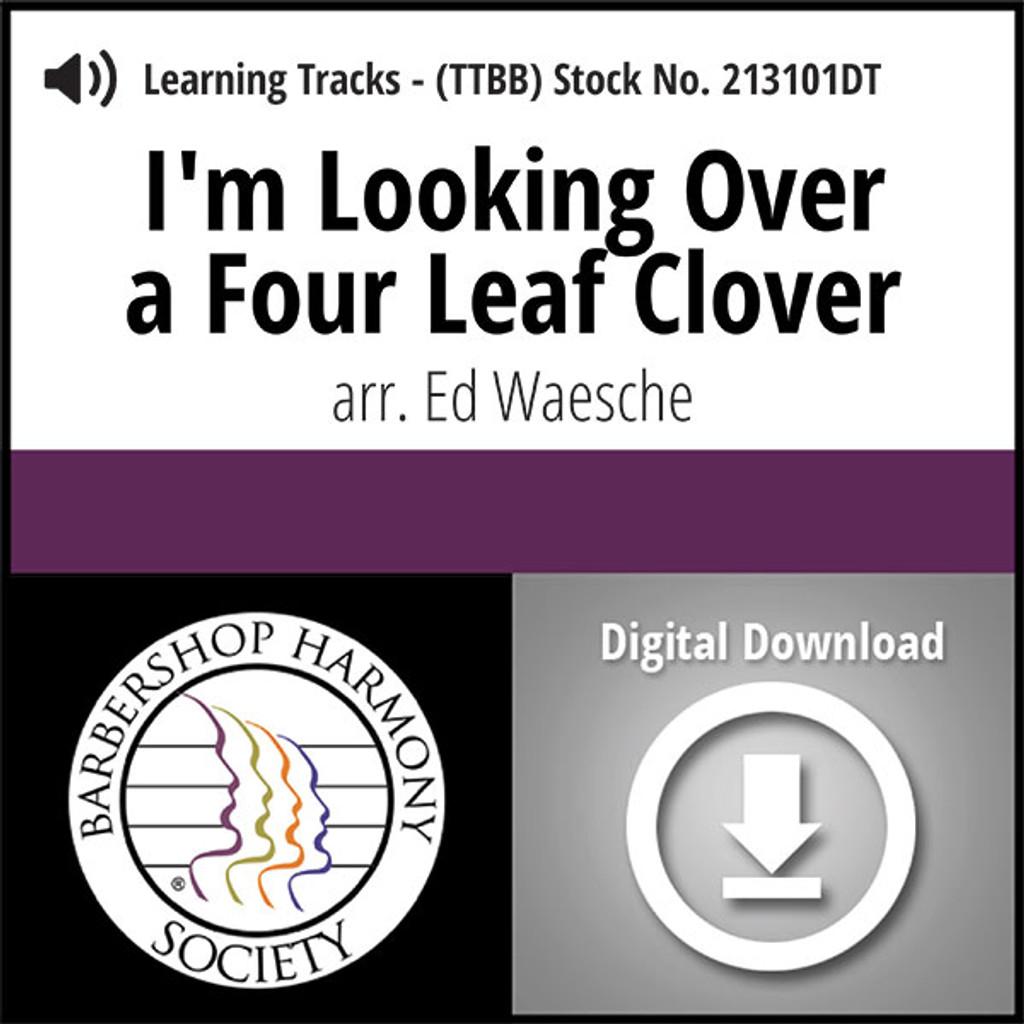 I'm Looking Over a Four Leaf Clover (TTBB) (arr. Waesche) - Digital Learning Tracks - for 212630