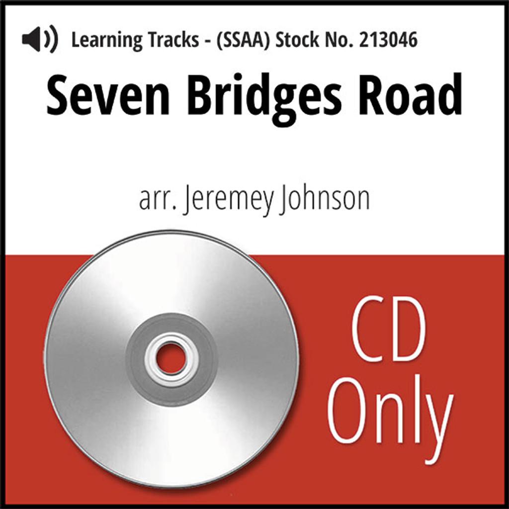Seven Bridges Road (SSAA) (arr. Johnson) - CD Learning Tracks for 213045
