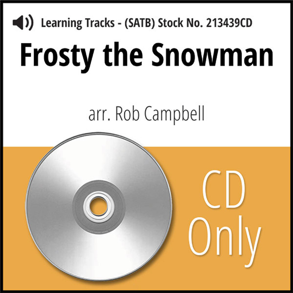 Frosty the Snowman (SATB) (arr. Campbell) - CD Learning Tracks for 213438