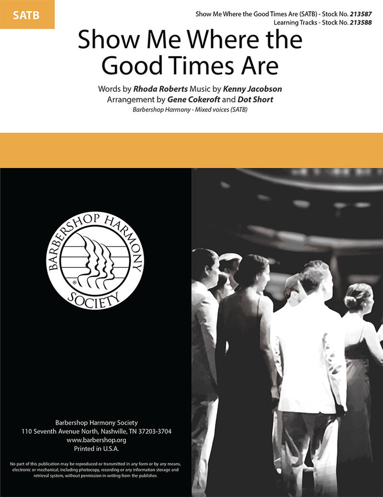 Show Me Where the Good Times Are (SATB) (arr. Cokeroft & Short)