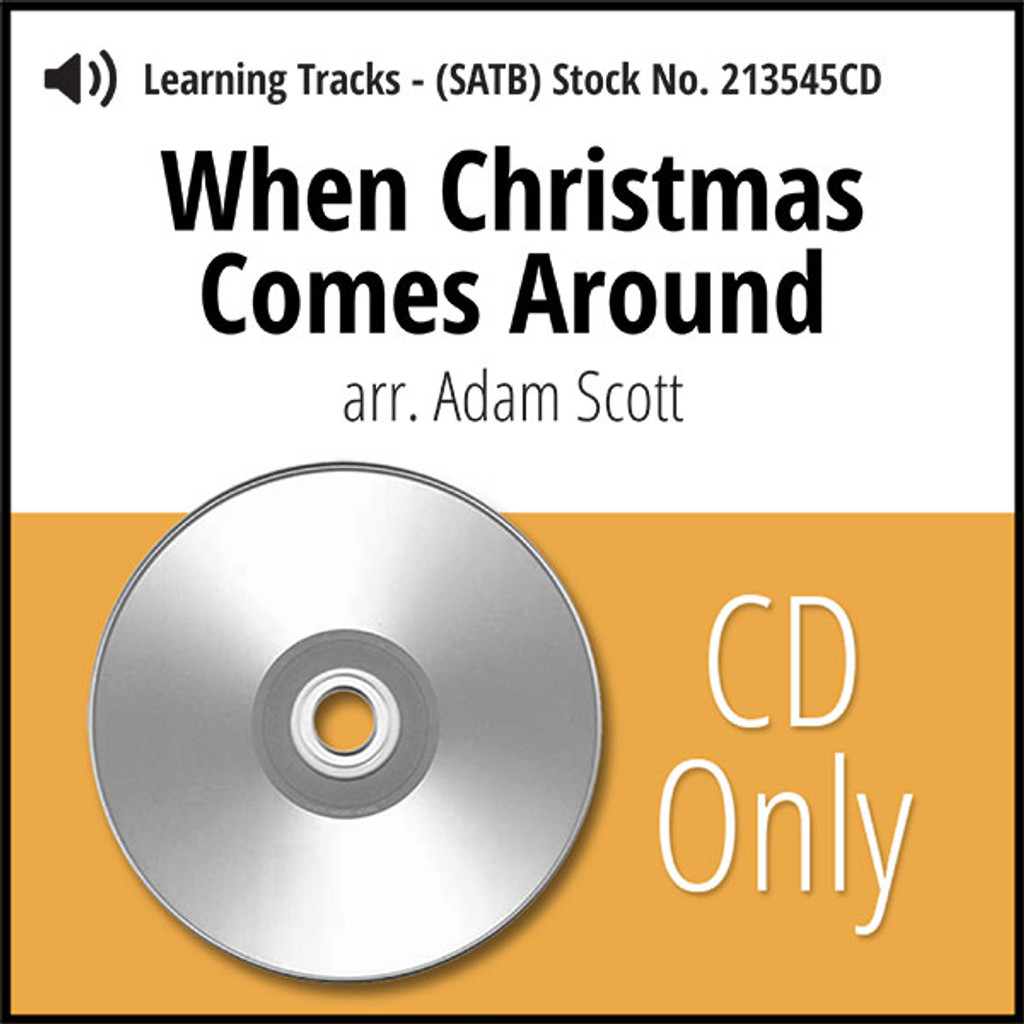 When Christmas Comes Around (SATB) (arr. Scott) - CD Learning Tracks for 213220