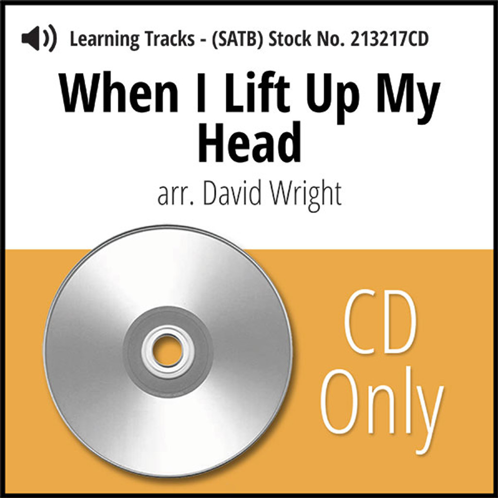 When I Lift Up My Head (SATB) (arr. Wright) - CD Learning Tracks for 213203