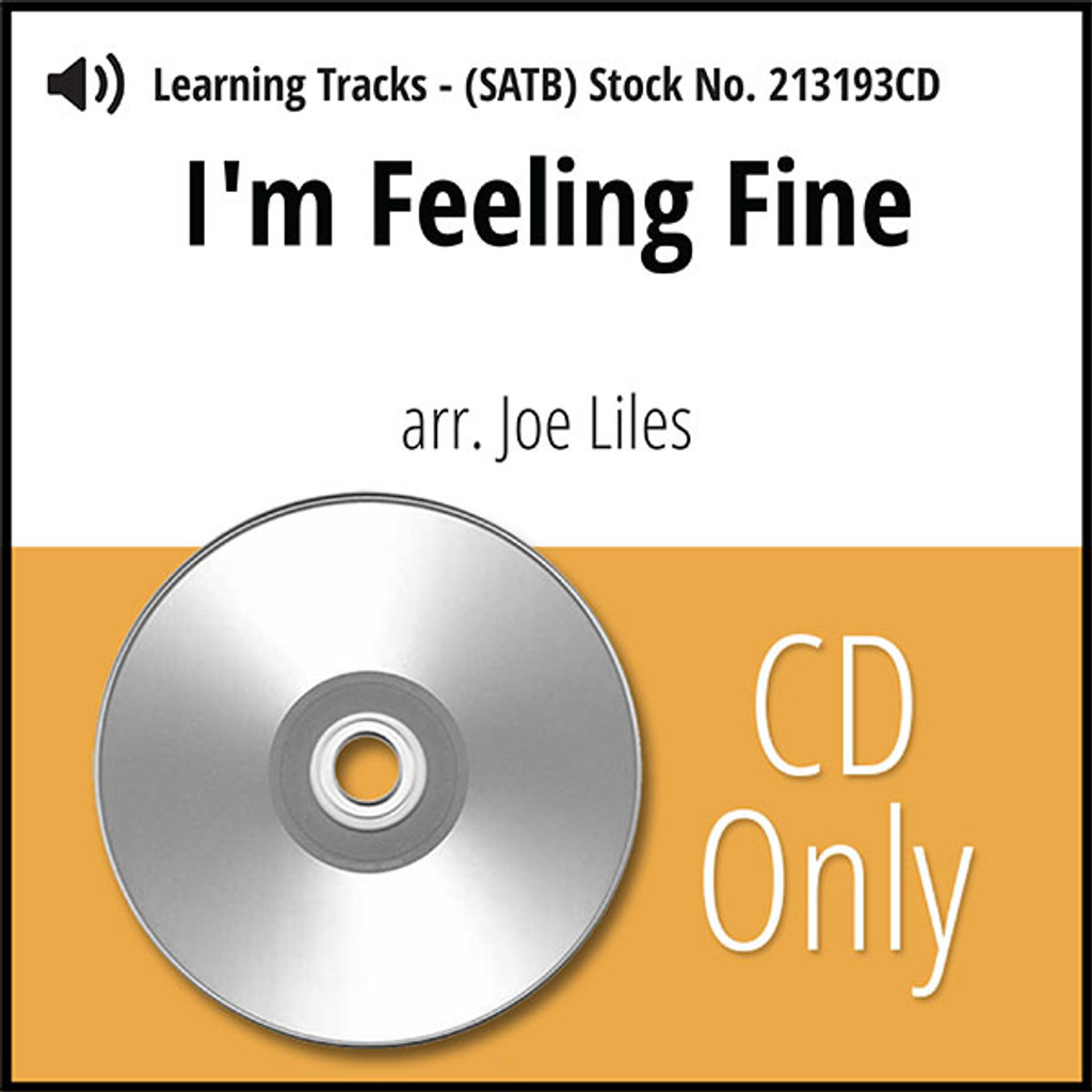 I'm Feelin' Fine (SATB) (arr. Liles) - CD Learning Tracks for 213205