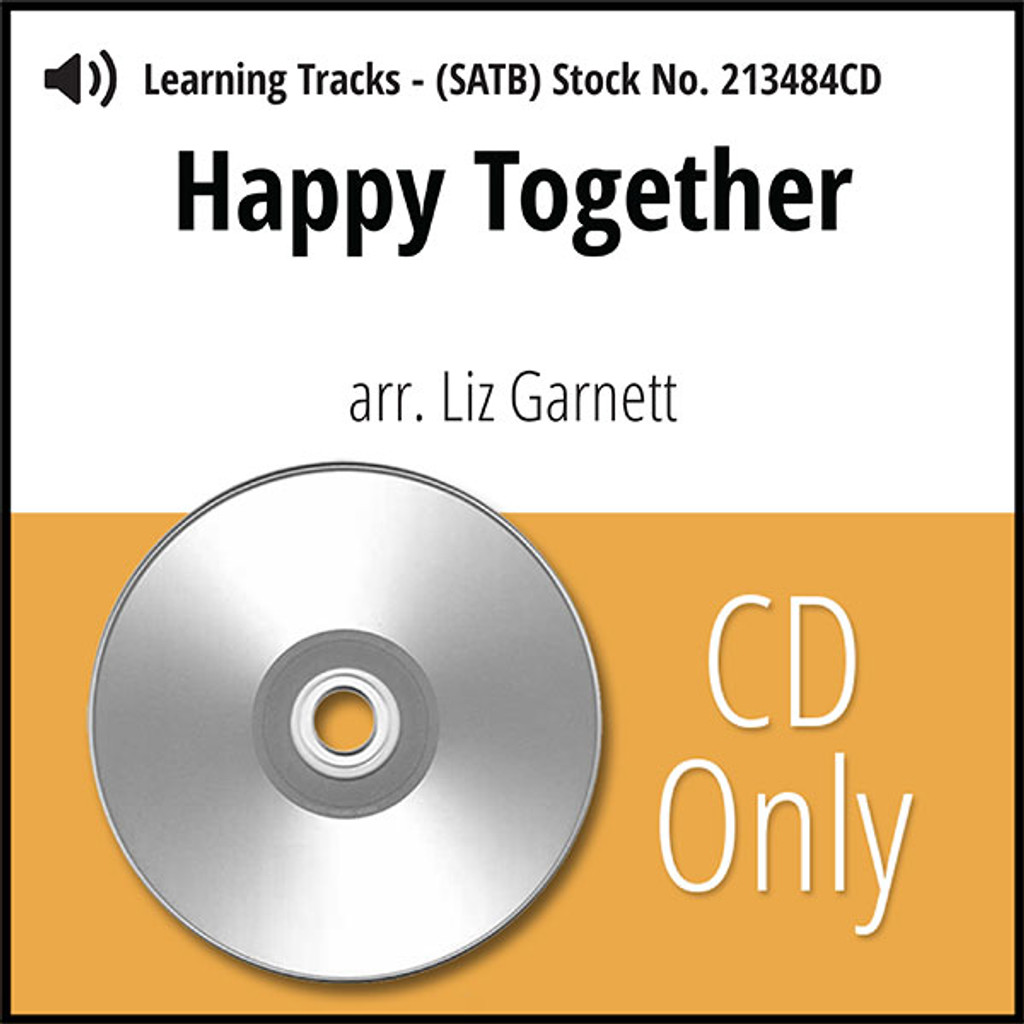 Happy Together (SATB) (arr. Garnett ) - CD Learning Tracks for 209970
