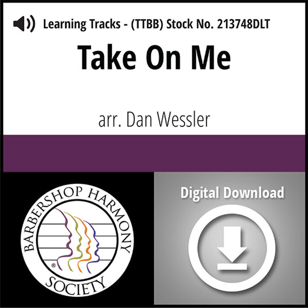 Take On Me (TTBB) (arr. Wessler) - Digital Learning Tracks for 213556