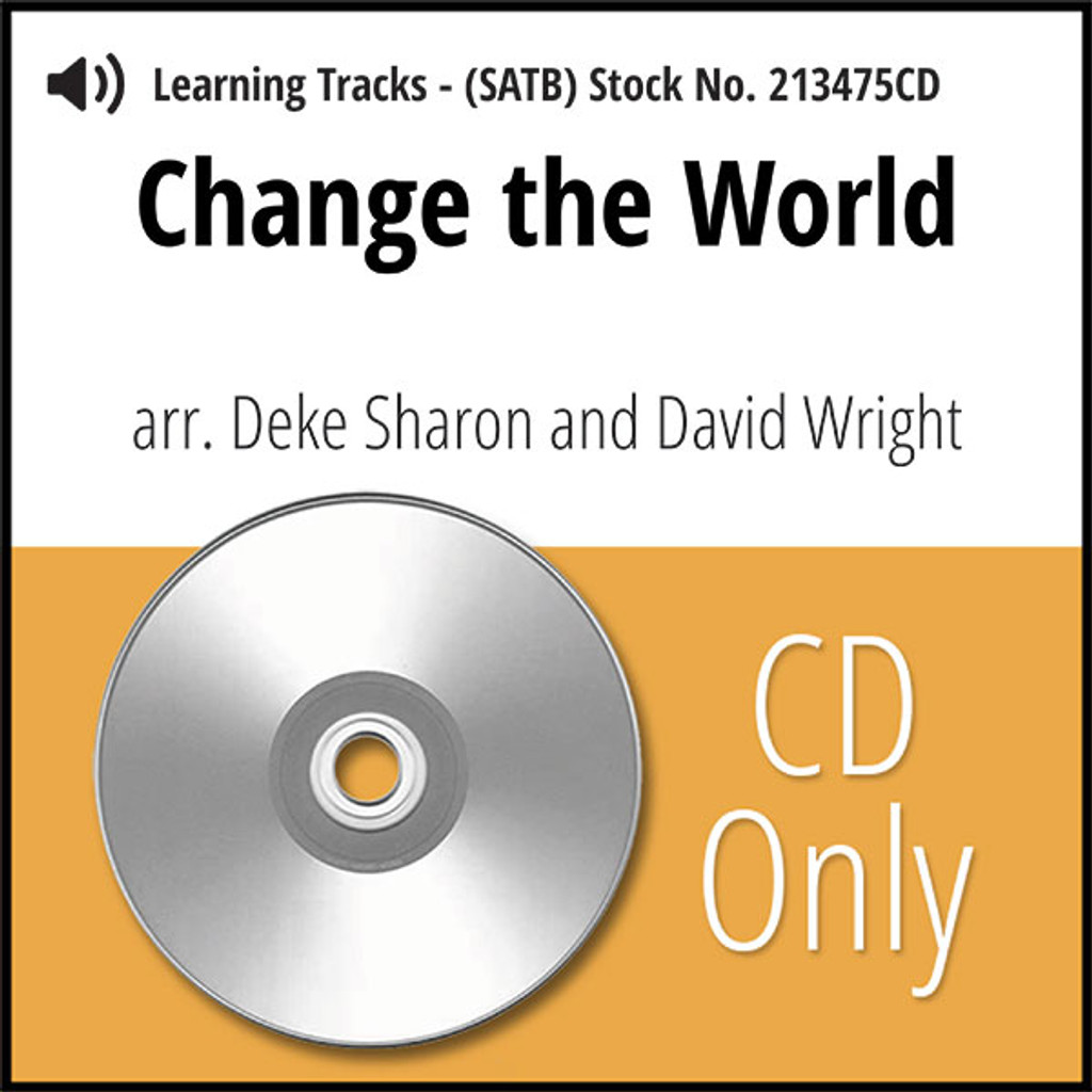 Change the World (SATB) (arr. Sharon & Wright) - CD Learning Tracks for 211443