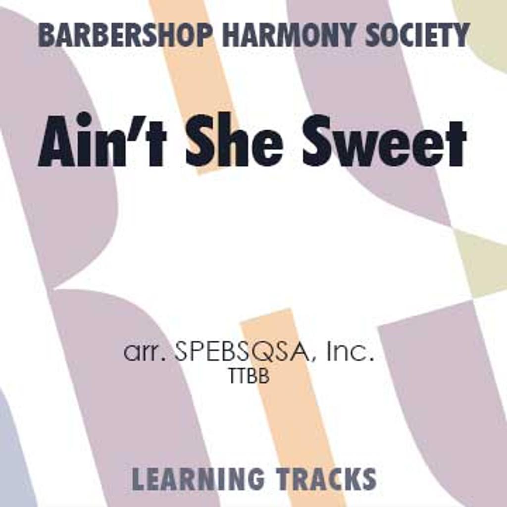 Ain't She Sweet (TTBB) (arr. BHS) - Digital Learning Tracks for 7243