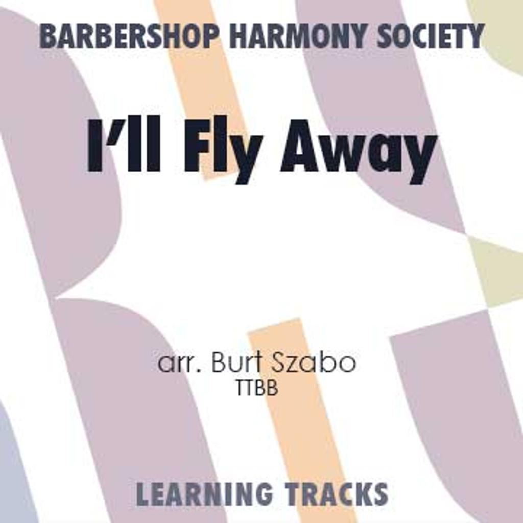 I'll Fly Away (TTBB) (arr. Szabo) - Digital Learning Tracks for 7723