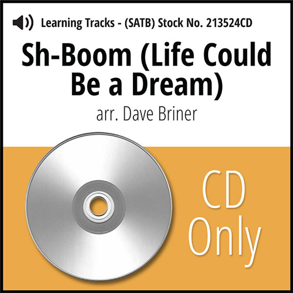 Sh-Boom (Life Could Be a Dream) (SATB) (arr. Briner) - CD Learning Tracks for 213523