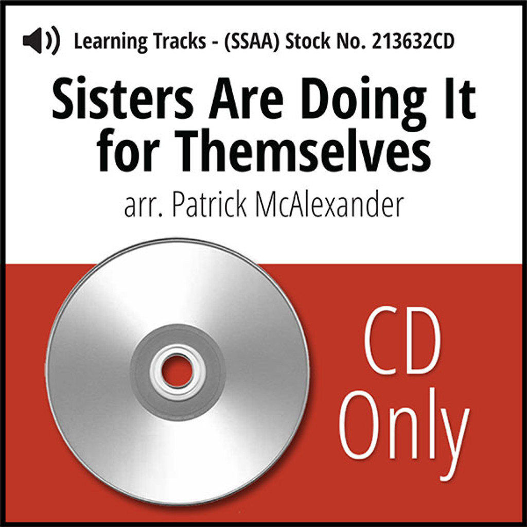 Sisters Are Doin' It for Themselves (SSAA) (arr. McAlexander) - CD Learning Tracks for 213989