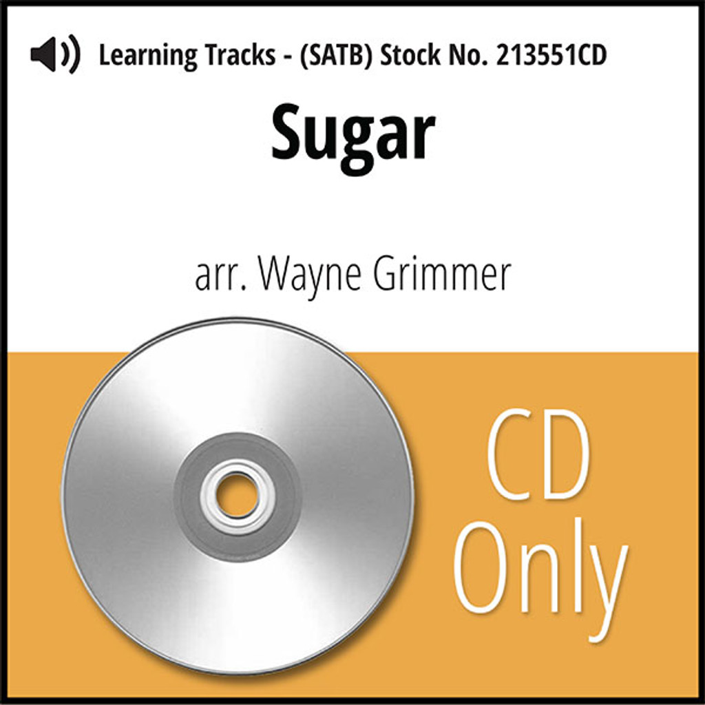 Sugar (SATB) (arr. Grimmer) - CD Learning Tracks for 213550