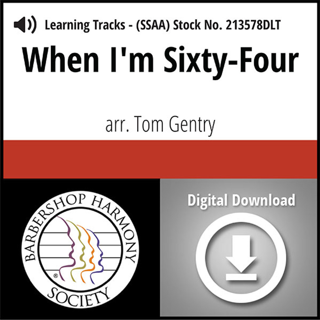 When I'm Sixty-Four (SSAA) (arr. Gentry) - Digital Learning Tracks for 213577