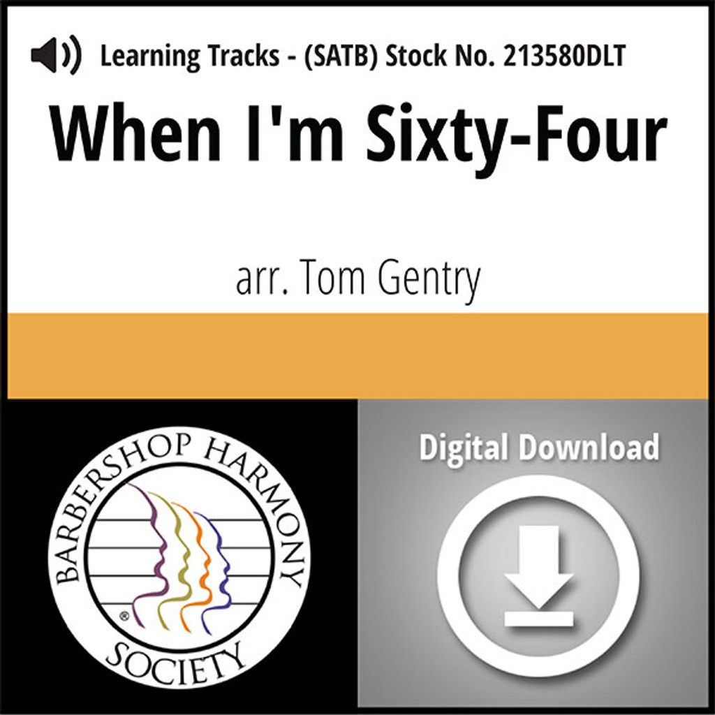 When I'm Sixty-Four (SATB) (arr. Gentry) - Digital Learning Tracks for 213579
