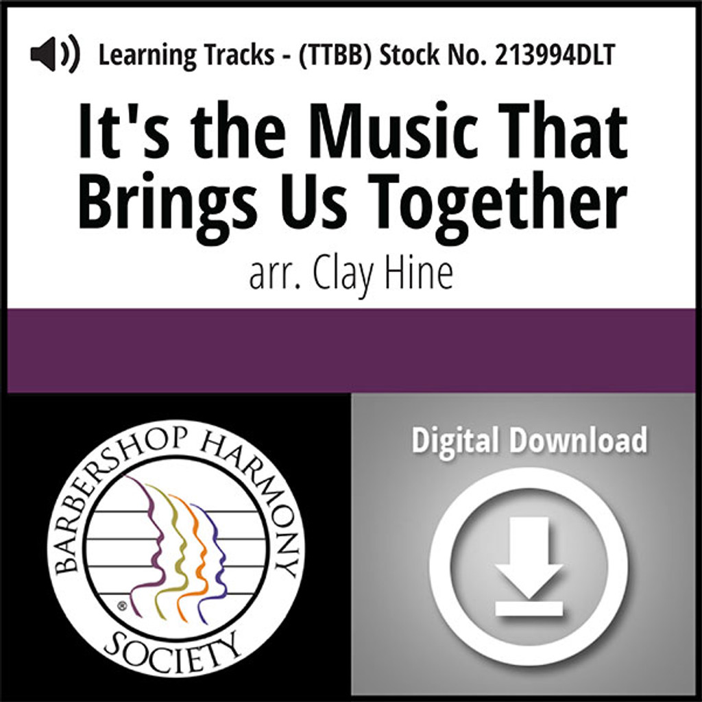 It's the Music That Brings Us Together (TTBB) (arr. Hine) - Digital Learning Tracks for 213994DL