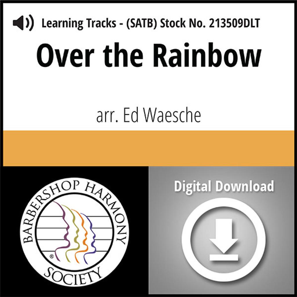 Over the Rainbow (SATB) (arr. Waesche) - Digital Learning Tracks for 213508