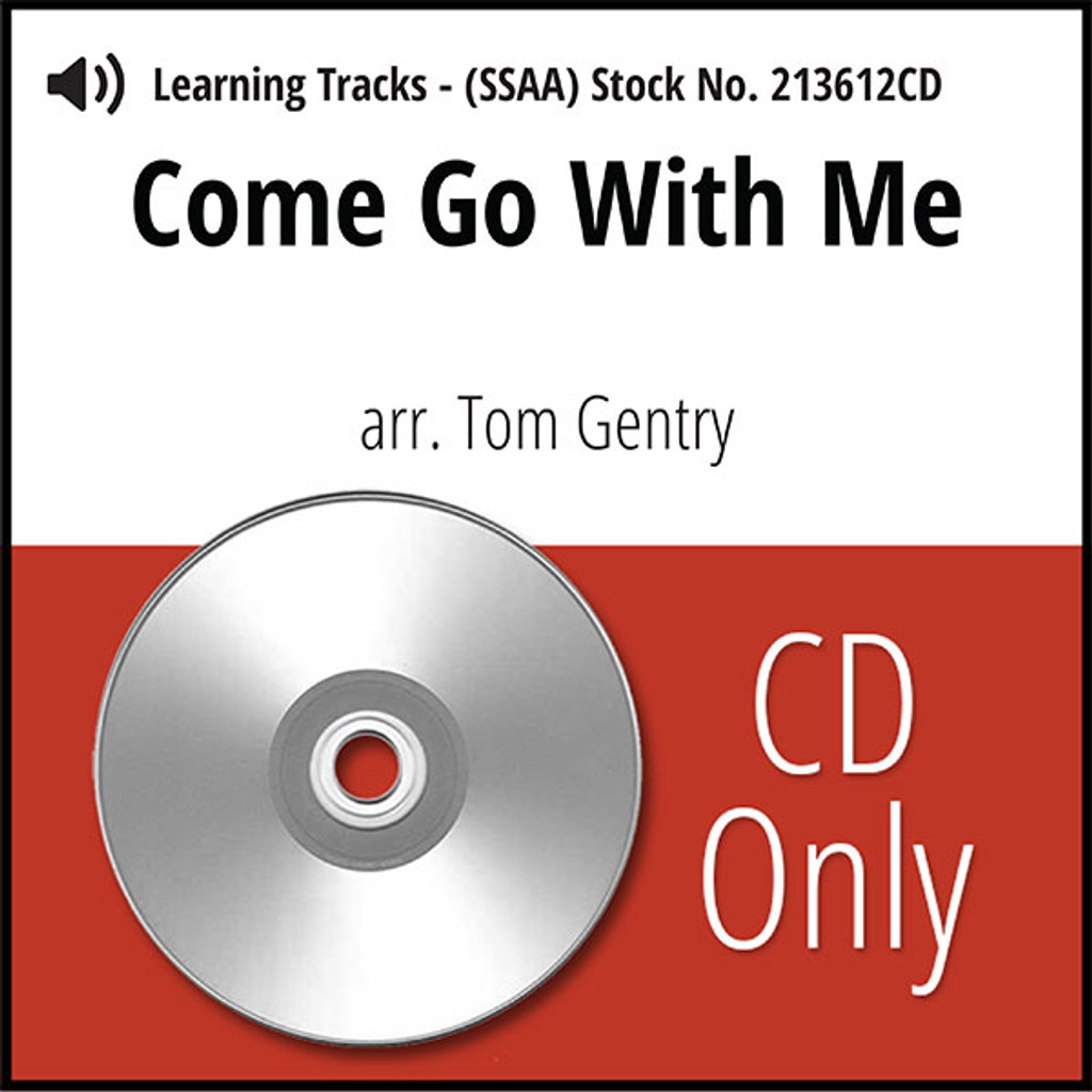 Come Go With Me (SSAA) (arr. Gentry) - CD Learning Tracks for 213611