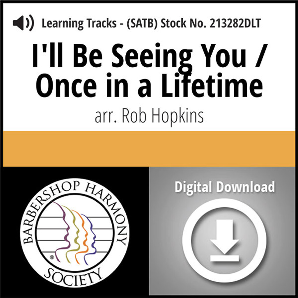 I'll Be Seeing You/Once in a Lifetime Medley (SATB) (arr. Hopkins) - Digital Learning Tracks  for 213281