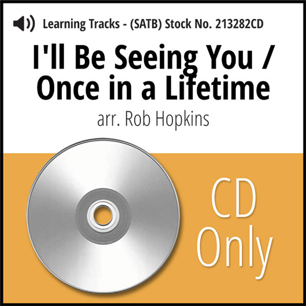 I'll Be Seeing You/Once in a Lifetime Medley (SATB) (arr. Hopkins) - CD Learning Tracks for 213281