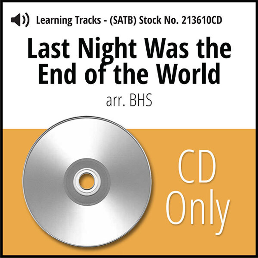 Last Night Was the End of the World (SATB) (arr. BHS) - CD Learning Tracks for 213608