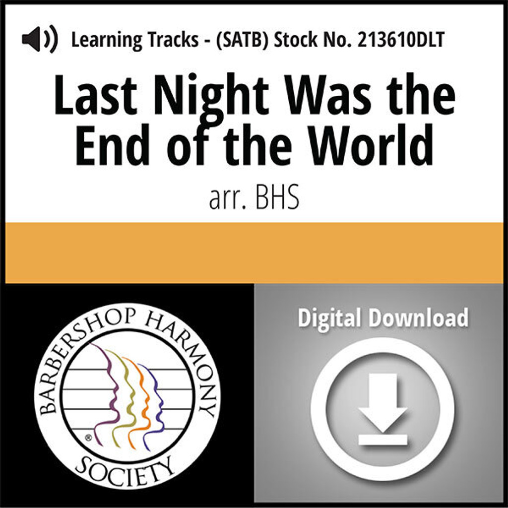 Last Night Was the End of the World (SATB) (arr. BHS) - Digital Learning Tracks for 213608