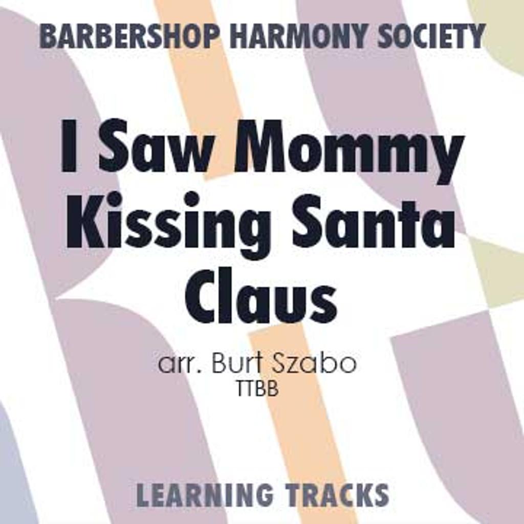 I Saw Mommy Kissing Santa Claus (TTBB) (arr. Szabo) - Digital Learning Tracks for 7691